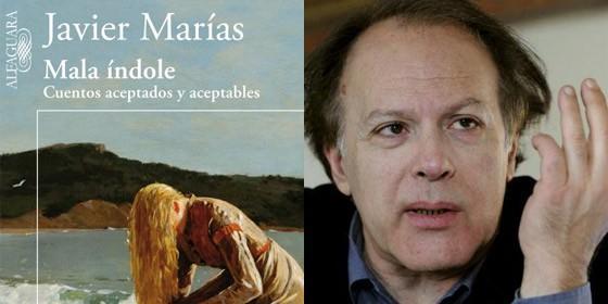 JAVIER MARIAS MALA INDOLE CUENTO